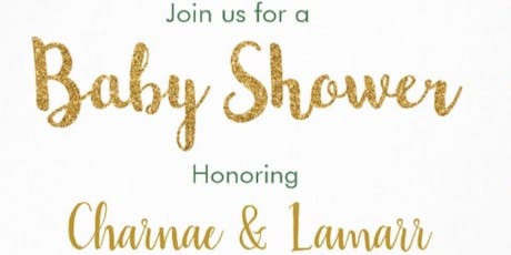 Baby Shower Honoring Charnae & Lamarr tickets