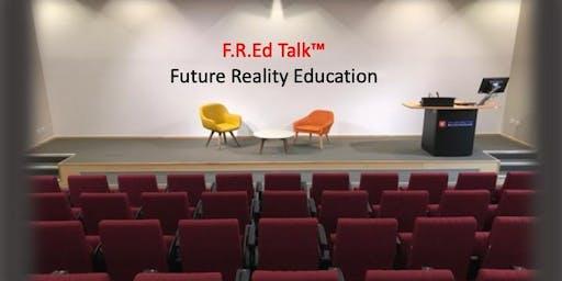 F.R.Ed Talk - Future Reality Education
