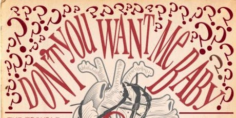Don't You Want Me Baby: the Trouble with Love & Power tickets