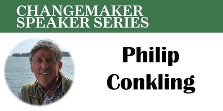 """Changemaker Series:Philip Conkling:- """"30 Years and 1,000 Islands- What I Learned from Maine's Islands and Beyond""""  tickets"""