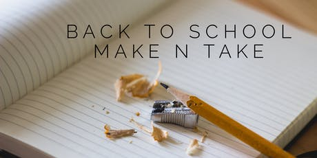 Back to School Make n Take tickets