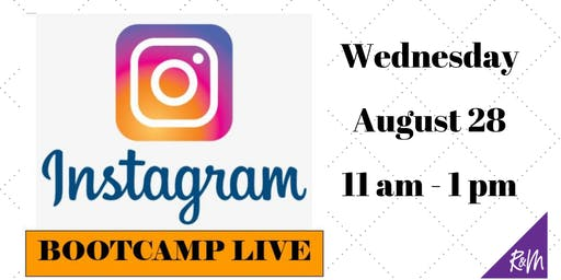 Instagram Bootcamp LIVE!  Learn how to leverage IG to grow your Business!