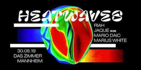 Heatwaves with Mario Daić, Jaque, Riah & Marius White Tickets