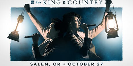 for KING & COUNTRY Burn The Ships | World Tour 2019 - Salem, OR tickets