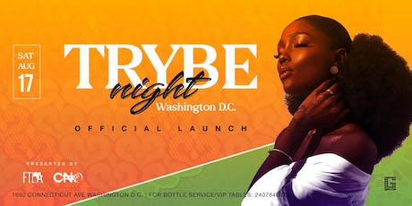 TRYBE Night D.C - A Late Night Vibe | Postive Vibez & Good People - Sat Aug 17th tickets