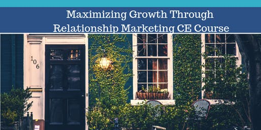 Maximizing Growth Through Relationship Marketing CE Course