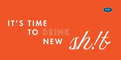 """It's Time to Drink New Sh*t!"" Series tickets"