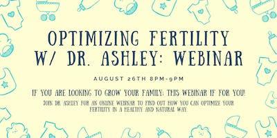 Optimizing Fertility with Dr. Ashley: Online Webinar