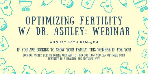 Optimizing Fertility with Dr. Ashley: Online Webinar