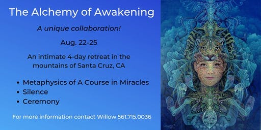 The Alchemy of Awakening - 4 day Retreat - ACIM, Silence & Ceremony