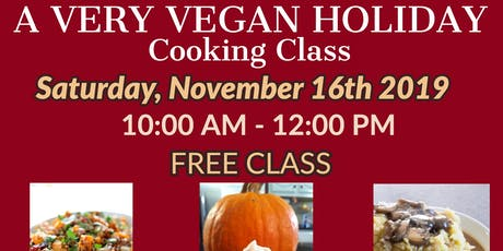 FREE Cooking Class: A Very Vegan Holiday! tickets