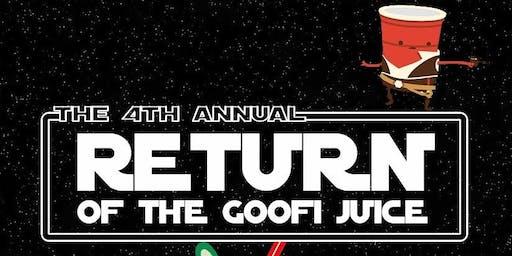 The 4th annual Return of the Goofi Juice