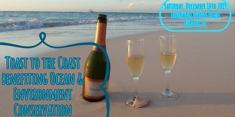Toast to the Coast benefiting Ocean & Environment Conservation tickets