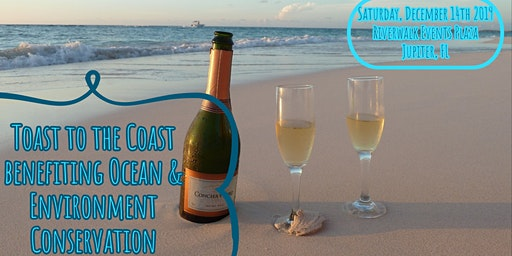Toast to the Coast benefiting Ocean & Environment Conservation