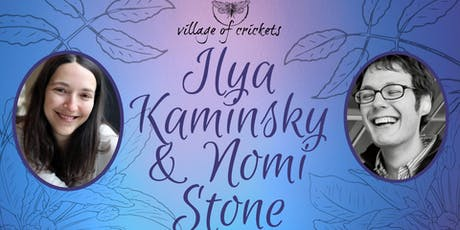 Village of Crickets: Ilya Kaminsky & Nomi Stone tickets