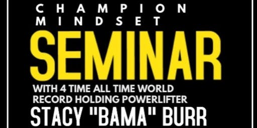 "Champion Mindset Seminar with Stacy ""Bama"" Burr"