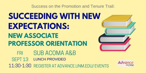 Succeeding with New Expectations: New Associate Professor Orientation