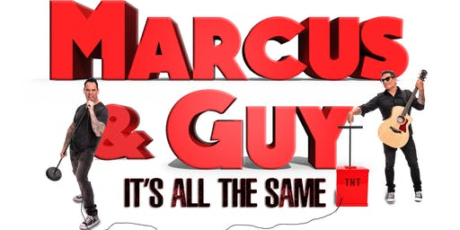 Marcus & Guy:  It's All the Same Comedy Special