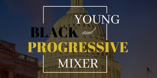 Young, Black, and Progressive CBCF ALC Mixer