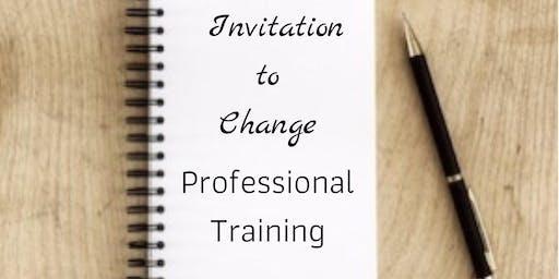 Invitation to Change Professional Training