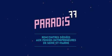 Paradis77 #4 : soirée Femmes Entrepreneures de Seine-et-Marne billets