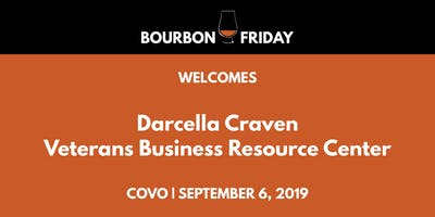 Bourbon Friday - Darcella Craven // Veterans Business Resource Center