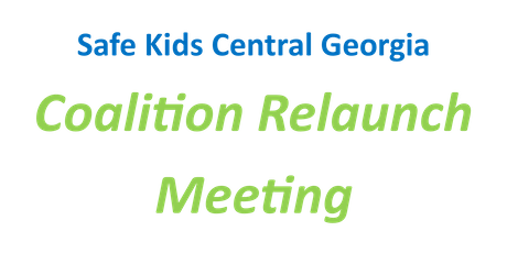 Safe Kids Central Georgia Coalition Relaunch Meeting tickets