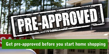 Home Buyer Event - How to Get Pre-Approved BEFORE You Start Home Shopping tickets