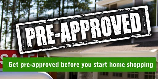 Home Buyer Event - How to Get Pre-Approved BEFORE You Start Home Shopping