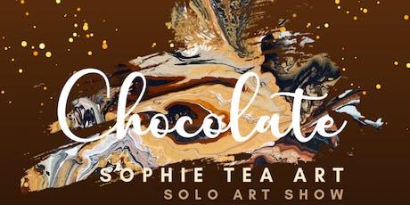 CHOCOLATE - Sophie Tea Solo Exhibition tickets