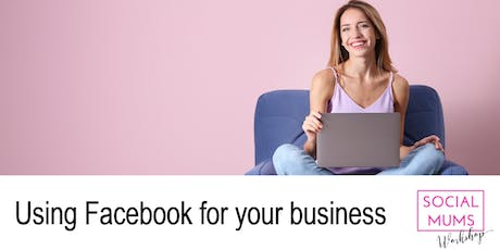 Using Facebook for your Business - Cambridge tickets