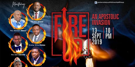 FIRE UP! AN APOSTOLIC INVASION tickets