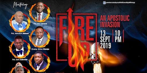 FIRE UP! AN APOSTOLIC INVASION