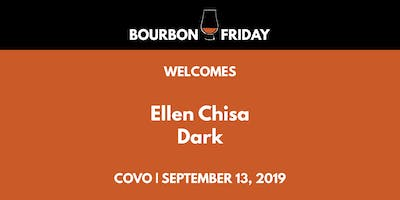 Bourbon Friday - Ellen Chisa // Dark