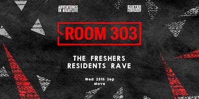 Room 303- Freshers Rave