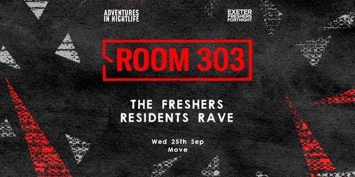 Room 303- Freshers Rave