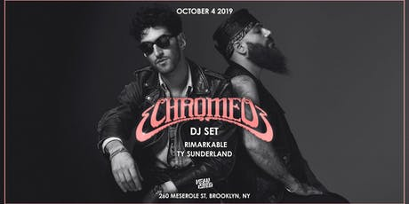 Chromeo (DJ Set) tickets