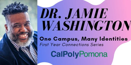First Year Connections Series - Dr. Jamie Washington - One Campus, Many Identities tickets