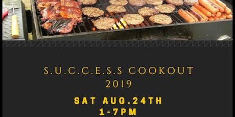 S.U.C.C.E.S.S COOKOUT 2019 tickets
