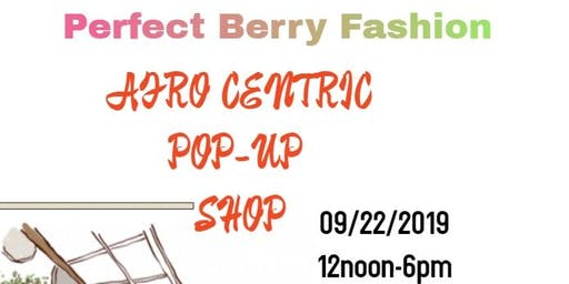 Perfect Berry Fashion- Afro Centric Pop-Up Shop