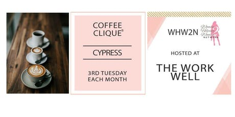 WHW2N Cypress Coffee Clique ® tickets