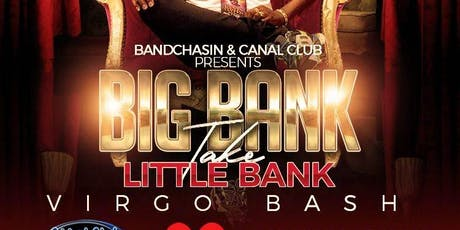 Big Bank Take LiL Bank *Bday Bash tickets