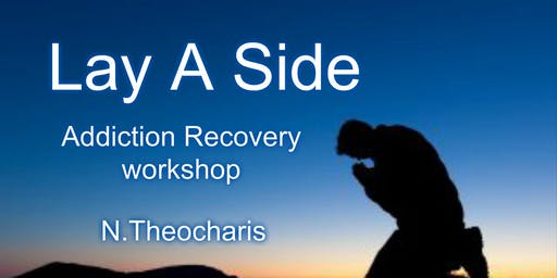 Lay A Side / Addiction recovery workshop