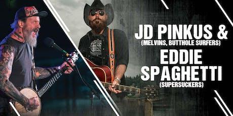 EDDIE SPAGHETTI & JD PINKUS tickets