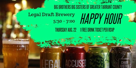 Big Brothers Big Sisters of Greater Tarrant County | Legal Draft Happy Hour tickets