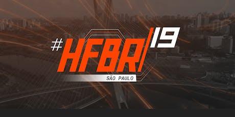 #HFBR19 - São Paulo ingressos