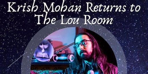 Krish Mohan Returns to The Lou Room