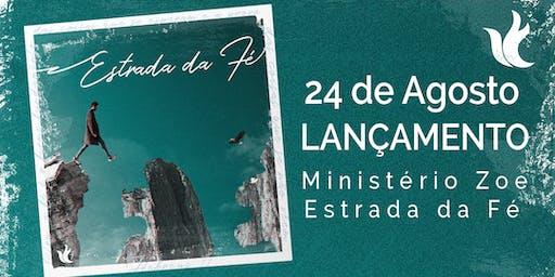Lançamento do CD • Estrada da Fé • Ministério Zoe