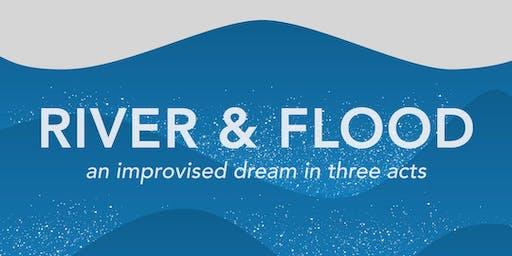 River & Flood: an improvised dream