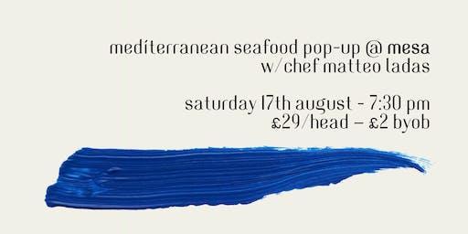 Mediterranean Seafood Pop-up @Mesa